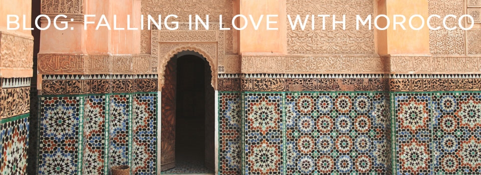 Blog - Falling in Love with Morocco